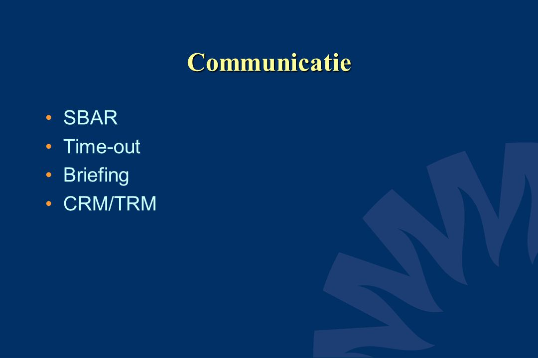 Communicatie SBAR Time-out Briefing CRM/TRM