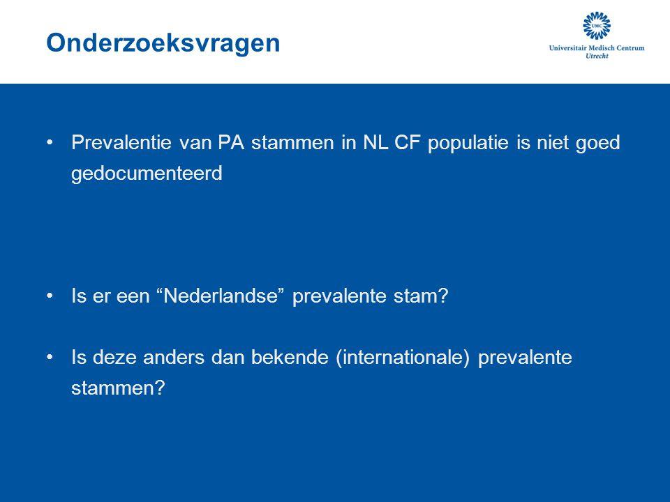 """Onderzoeksvragen Prevalentie van PA stammen in NL CF populatie is niet goed gedocumenteerd Is er een """"Nederlandse"""" prevalente stam? Is deze anders dan"""