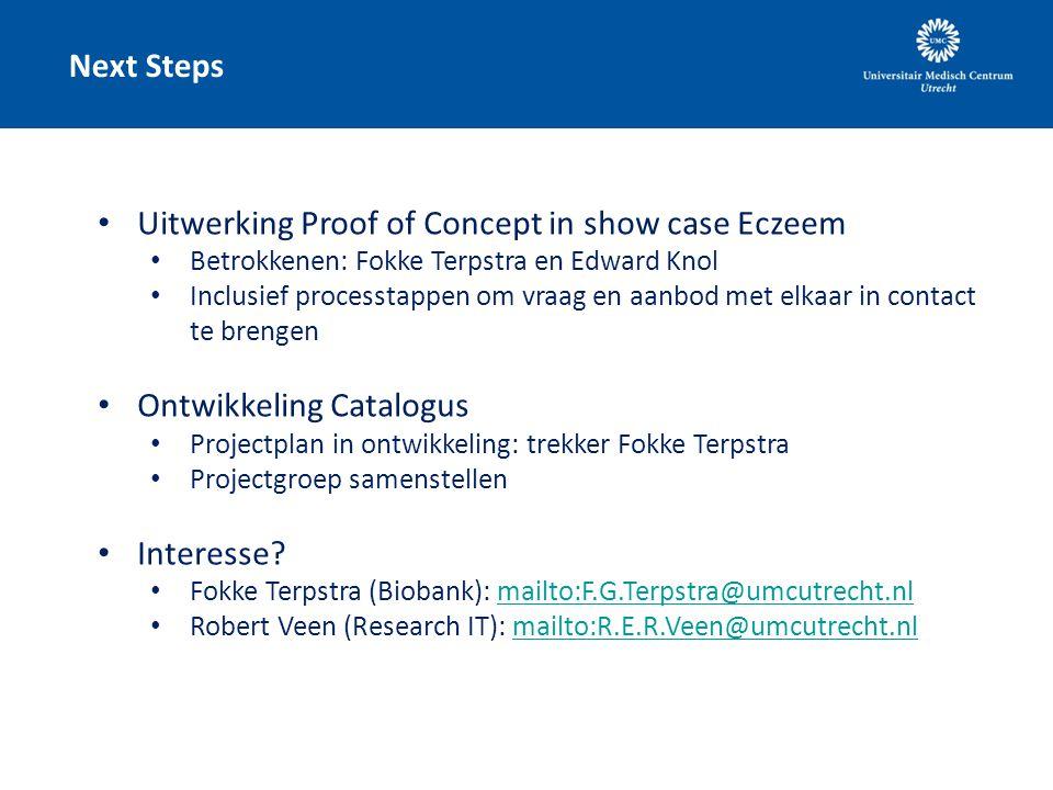 Next Steps Uitwerking Proof of Concept in show case Eczeem Betrokkenen: Fokke Terpstra en Edward Knol Inclusief processtappen om vraag en aanbod met e