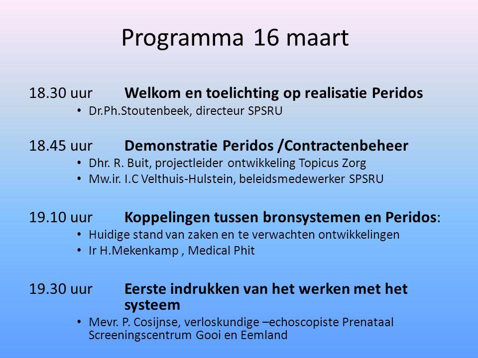 Programma 16 maart 18.30 uur Welkom en toelichting op realisatie Peridos Dr.Ph.Stoutenbeek, directeur SPSRU 18.45 uurDemonstratie Peridos /Contractenbeheer Dhr.