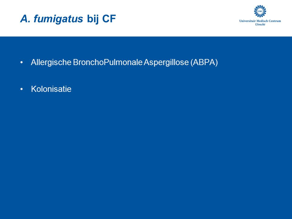 ABPA bij CF pulmonale infiltraten eosinofilie huidsensitiviteit precipitines A.