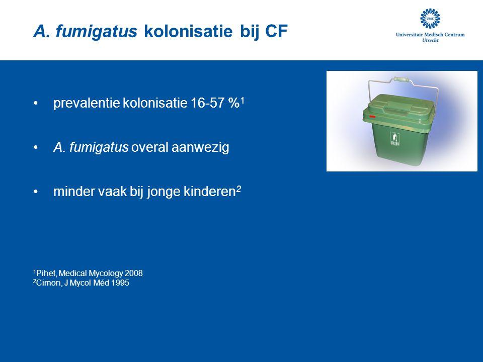 A. fumigatus kolonisatie bij CF prevalentie kolonisatie 16-57 % 1 A. fumigatus overal aanwezig minder vaak bij jonge kinderen 2 1 Pihet, Medical Mycol