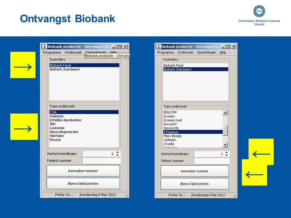 Ontvangst Biobank → → ← ←