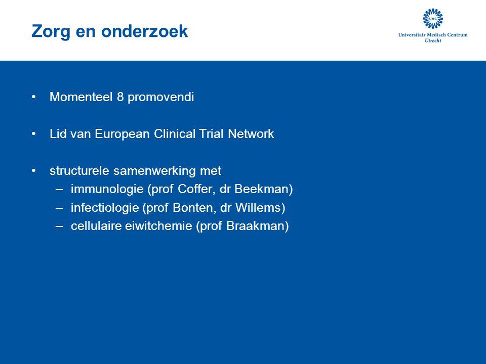 Zorg en onderzoek Momenteel 8 promovendi Lid van European Clinical Trial Network structurele samenwerking met –immunologie (prof Coffer, dr Beekman) –