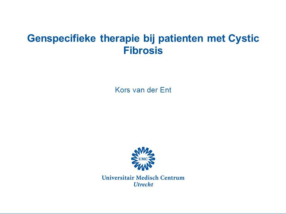 Genspecifieke therapie bij patienten met Cystic Fibrosis Kors van der Ent