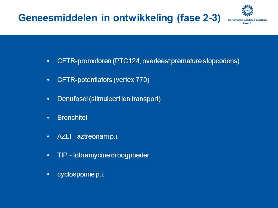 Geneesmiddelen in ontwikkeling (fase 2-3) CFTR-promotoren (PTC124, overleest premature stopcodons) CFTR-potentiators (vertex 770) Denufosol (stimuleer