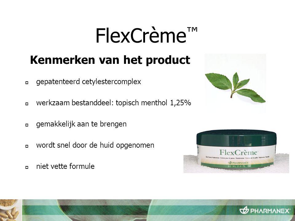  gepatenteerd cetylestercomplex  werkzaam bestanddeel: topisch menthol 1,25%  gemakkelijk aan te brengen  wordt snel door de huid opgenomen  niet vette formule FlexCrème ™ Kenmerken van het product