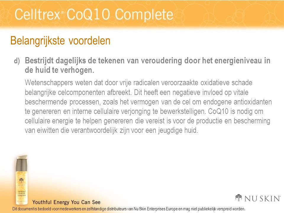 Dit document is bedoeld voor medewerkers en zelfstandige distributeurs van Nu Skin Enterprises Europe en mag niet publiekelijk verspreid worden.