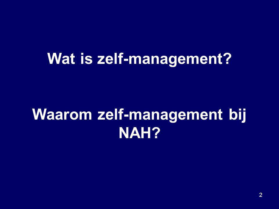 2 Wat is zelf-management? Waarom zelf-management bij NAH?