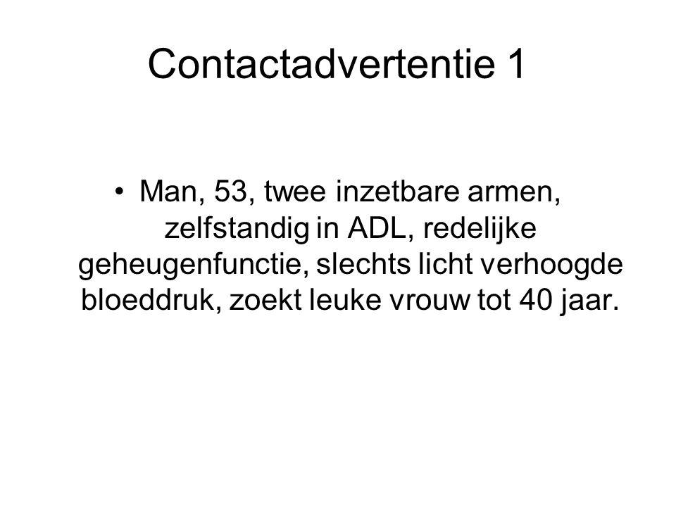 Contactadvertentie 1 Man, 53, twee inzetbare armen, zelfstandig in ADL, redelijke geheugenfunctie, slechts licht verhoogde bloeddruk, zoekt leuke vrouw tot 40 jaar.