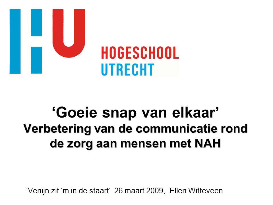 Verbetering van de communicatie rond de zorg aan mensen met NAH 'Goeie snap van elkaar' Verbetering van de communicatie rond de zorg aan mensen met NA