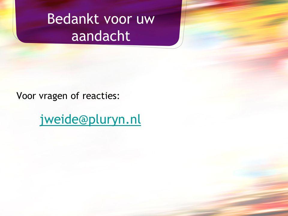 Bedankt voor uw aandacht Voor vragen of reacties: jweide@pluryn.nl