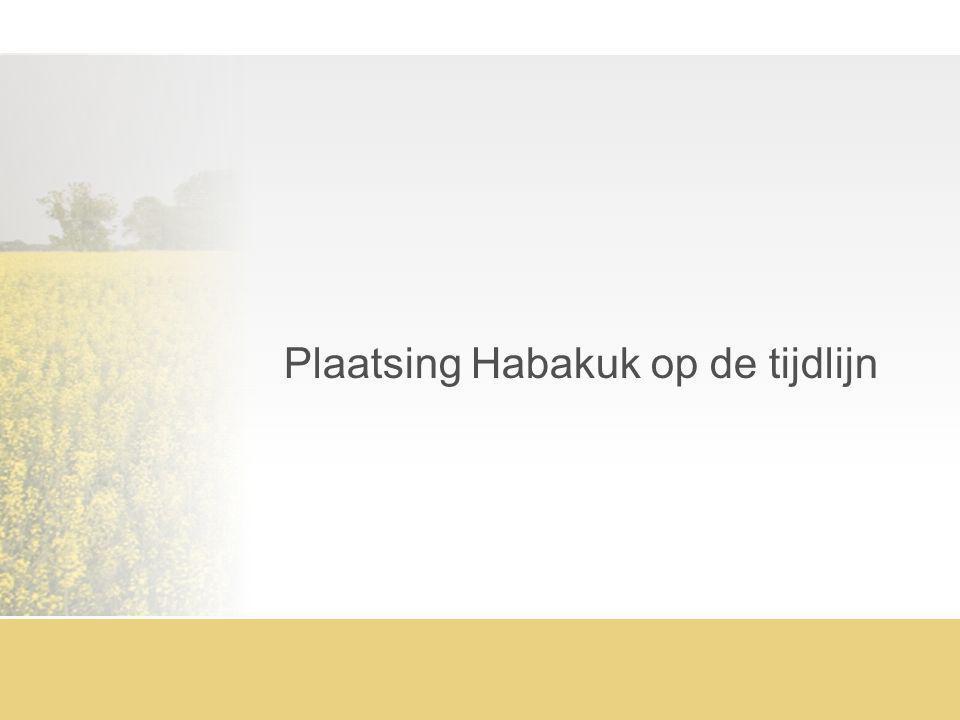Plaatsing Habakuk op de tijdlijn