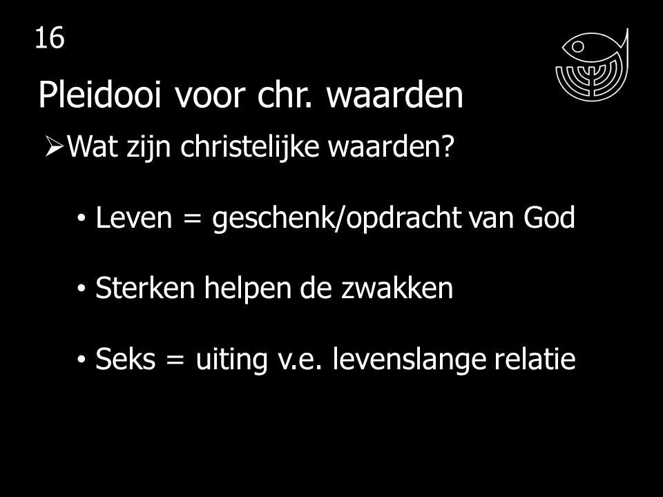  Wat zijn christelijke waarden.