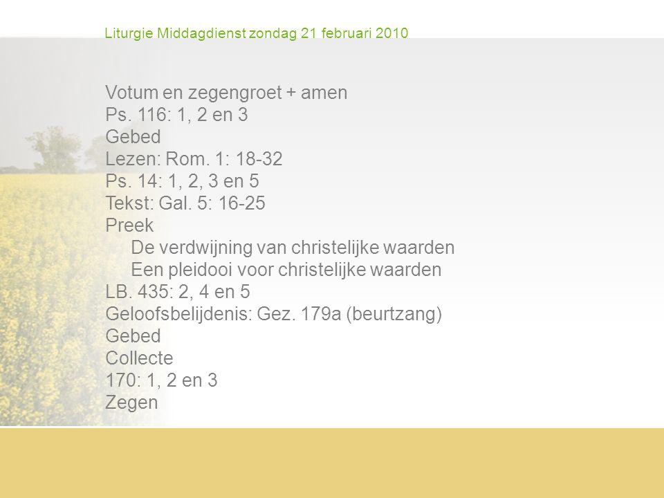 Liturgie Middagdienst zondag 21 februari 2010 Votum en zegengroet + amen Ps.