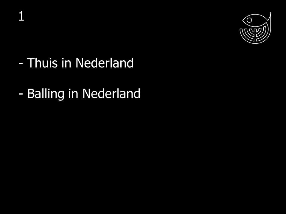 - Thuis in Nederland - Balling in Nederland 1