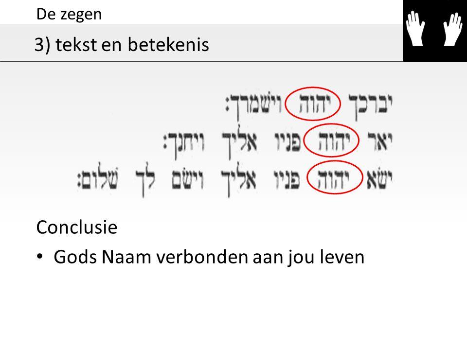 De zegen 3) tekst en betekenis Conclusie Gods Naam verbonden aan jou leven
