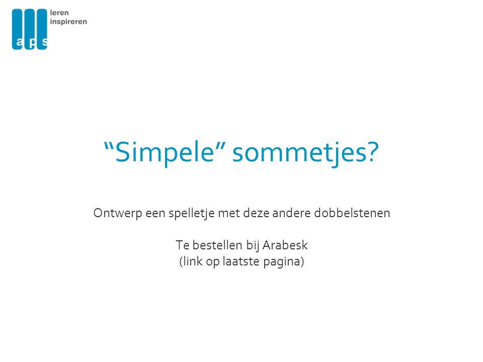 """""""Simpele"""" sommetjes? Ontwerp een spelletje met deze andere dobbelstenen Te bestellen bij Arabesk (link op laatste pagina)"""