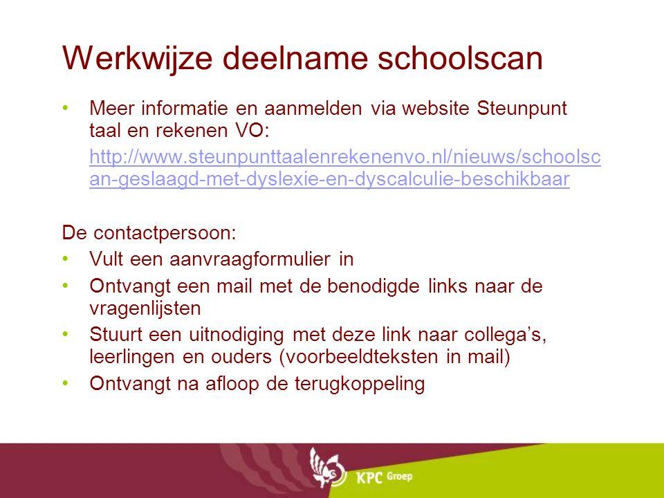 Werkwijze deelname schoolscan Meer informatie en aanmelden via website Steunpunt taal en rekenen VO: http://www.steunpunttaalenrekenenvo.nl/nieuws/sch