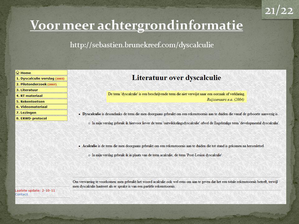 http://sebastien.brunekreef.com/dyscalculie Voor meer achtergrondinformatie 21/22