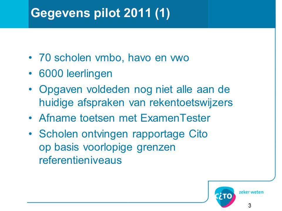 3 Gegevens pilot 2011 (1) 70 scholen vmbo, havo en vwo 6000 leerlingen Opgaven voldeden nog niet alle aan de huidige afspraken van rekentoetswijzers A