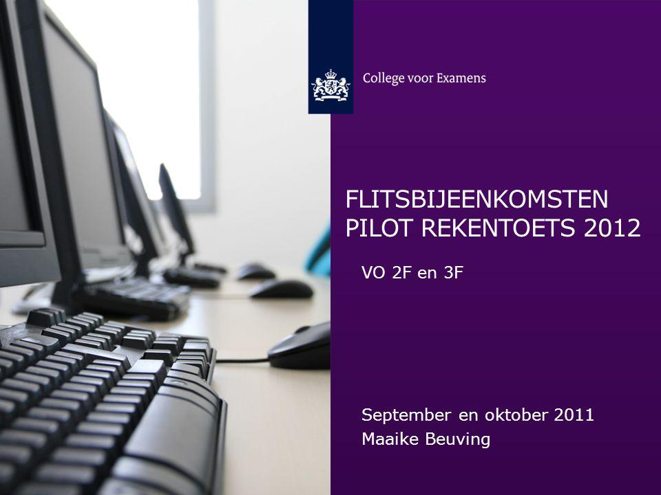 FLITSBIJEENKOMSTEN PILOT REKENTOETS 2012 VO 2F en 3F September en oktober 2011 Maaike Beuving