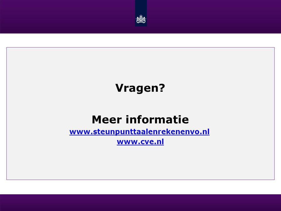 Vragen? Meer informatie www.steunpunttaalenrekenenvo.nl www.cve.nl