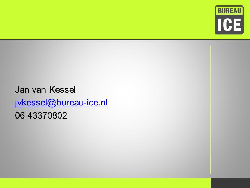 Jan van Kessel jvkessel@bureau-ice.nl 06 43370802