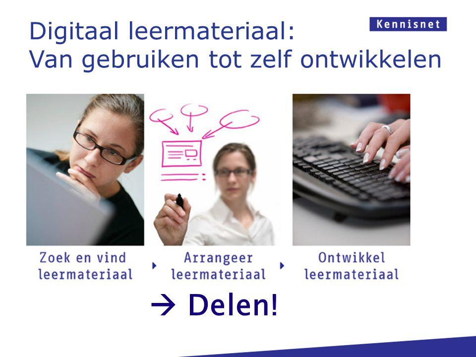 Digitaal leermateriaal: Van gebruiken tot zelf ontwikkelen  Delen!