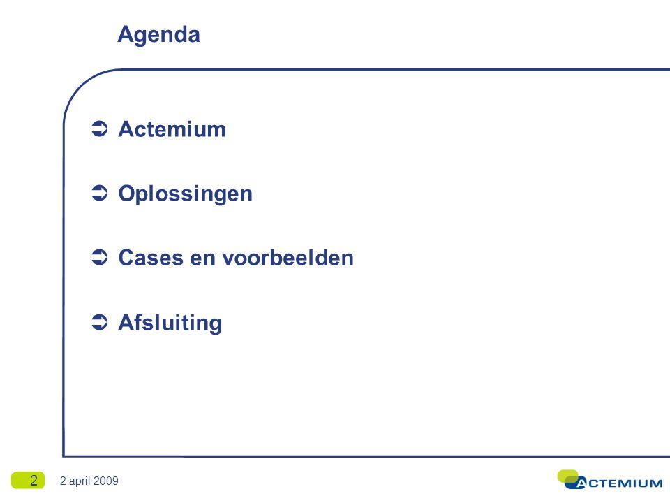 2 april 2009 2 Agenda  Actemium  Oplossingen  Cases en voorbeelden  Afsluiting