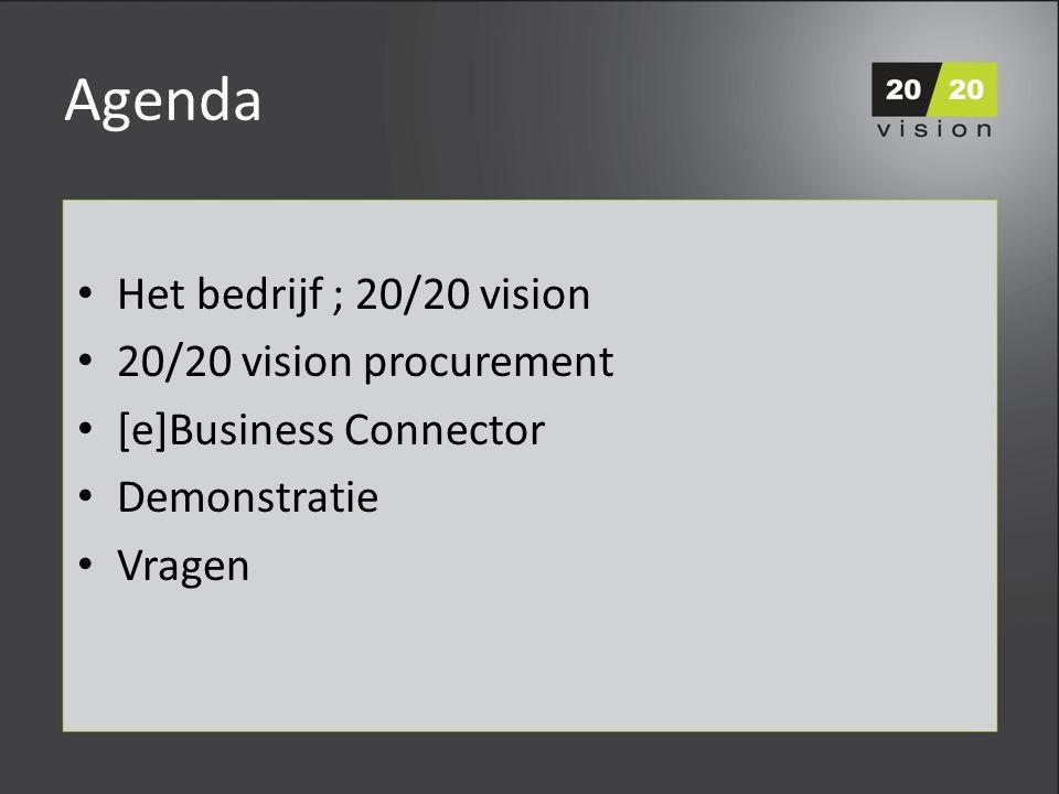 Het bedrijf; 20/20 vision Nederlands bedrijf Opgericht in 1996 Kantoor in Rijswijk ( Madrid ) Duidelijke focus op procurement (B2P) 25 medewerkers Eigen ontwikkeling ± 100 implementaties / 6500 gebruikers