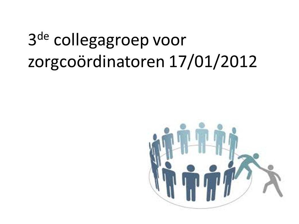 3 de collegagroep voor zorgcoördinatoren 17/01/2012