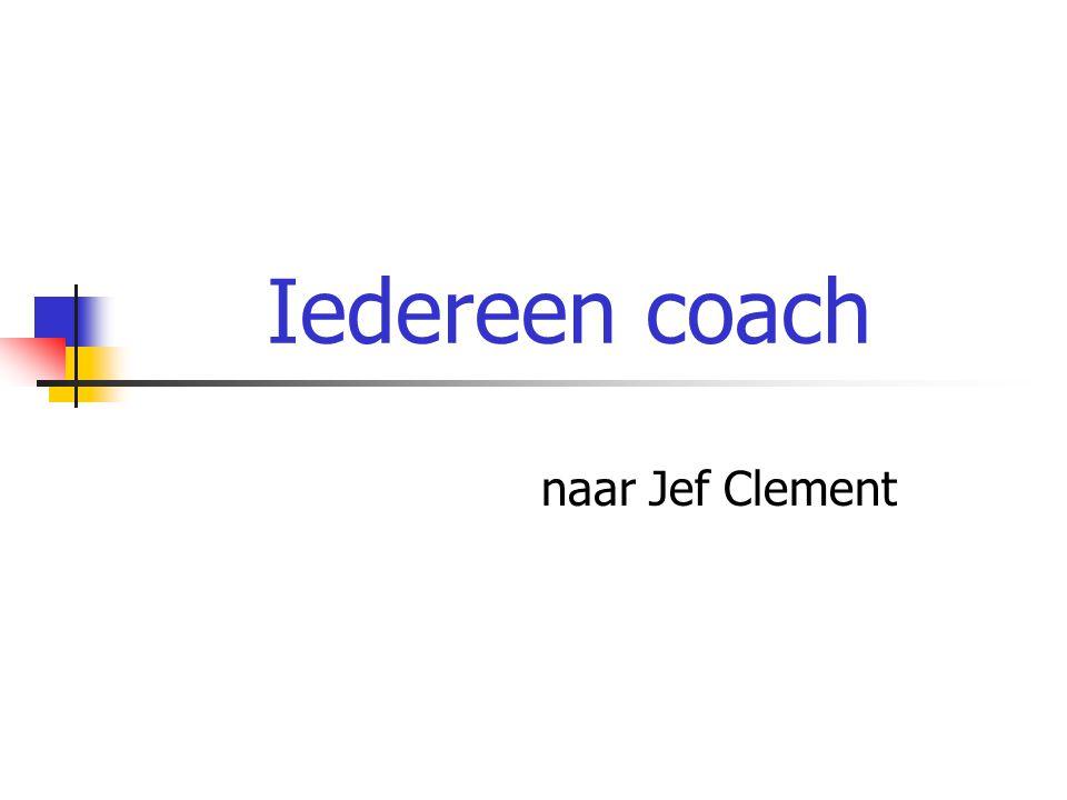 Iedereen coach naar Jef Clement