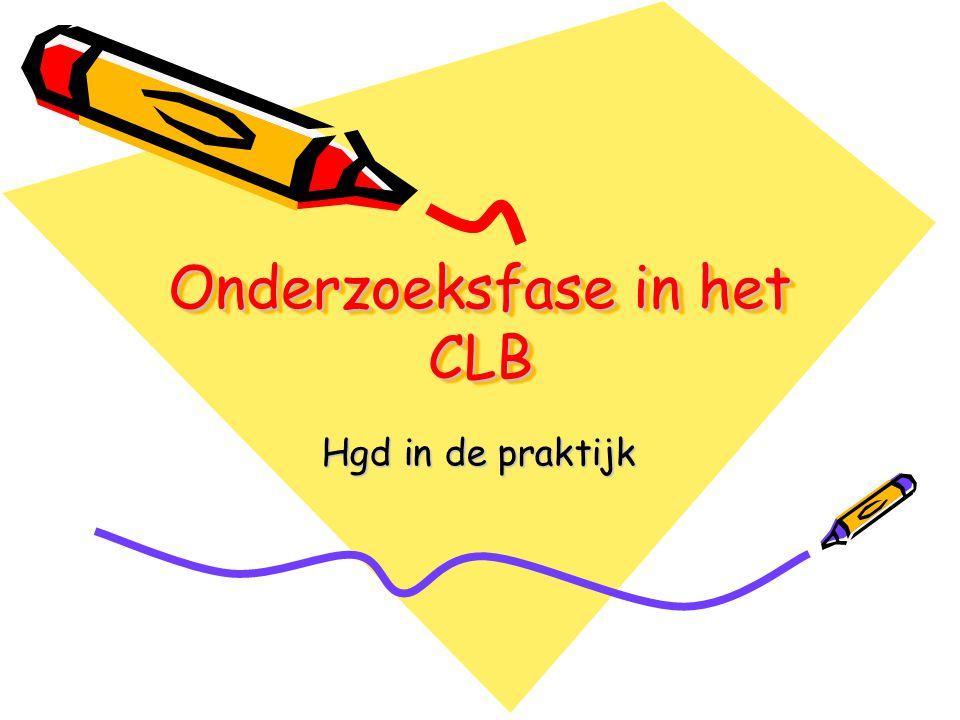 Onderzoeksfase in het CLB Hgd in de praktijk