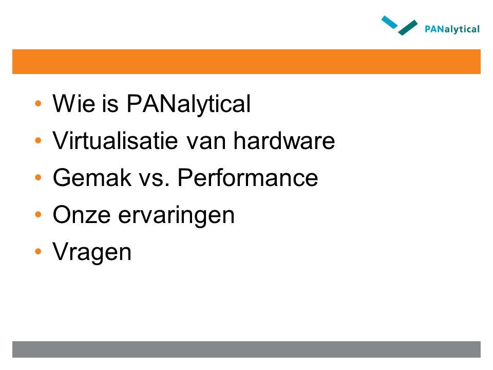 PANalytical 1 eB2.1 – SP4 karakterversie Hoofdvestiging in Almelo verkooporganisaties (18 domeinen) Wereldwijd zo'n 240 gebruikers