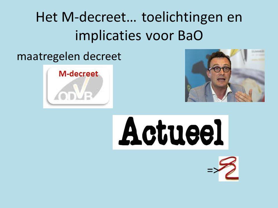Het M-decreet… toelichtingen en implicaties voor BaO maatregelen decreet =>