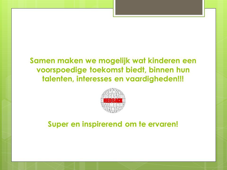 Samen maken we mogelijk wat kinderen een voorspoedige toekomst biedt, binnen hun talenten, interesses en vaardigheden!!.