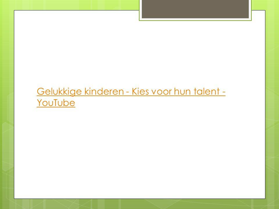 Gelukkige kinderen - Kies voor hun talent - YouTube