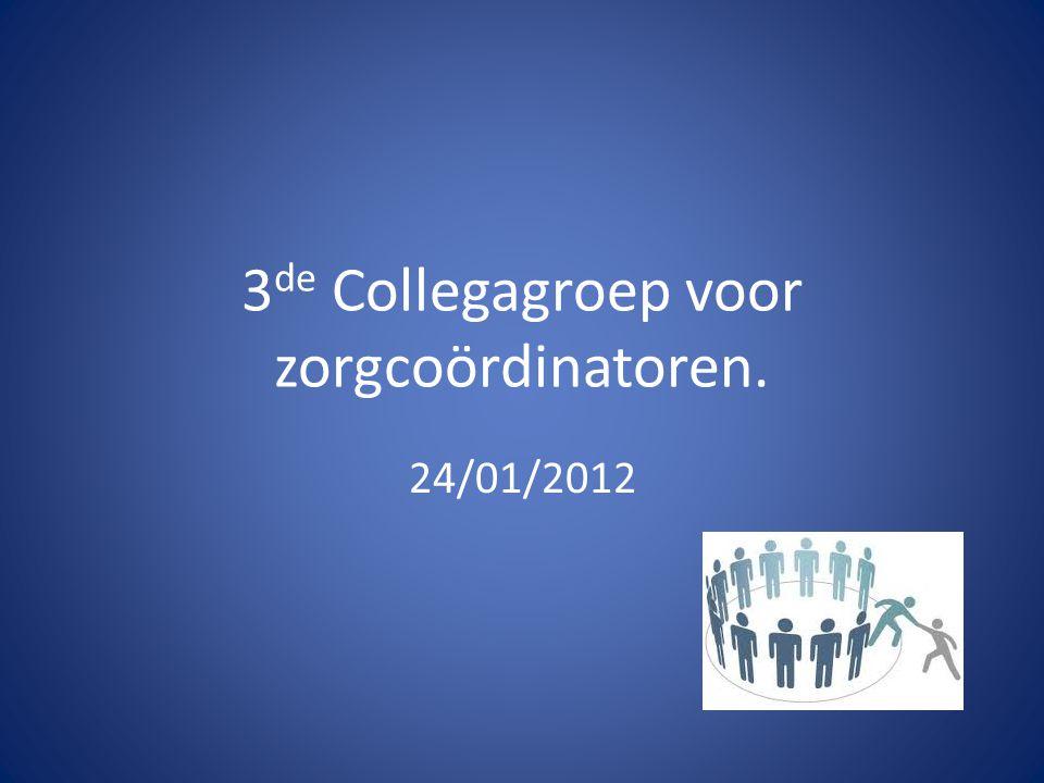 3 de Collegagroep voor zorgcoördinatoren. 24/01/2012