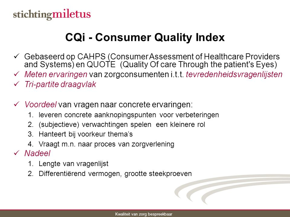 Kwaliteit van zorg bespreekbaar Discussie Effect ontwikkelen en meten met CQI CVA  kwaliteitsverbetering.