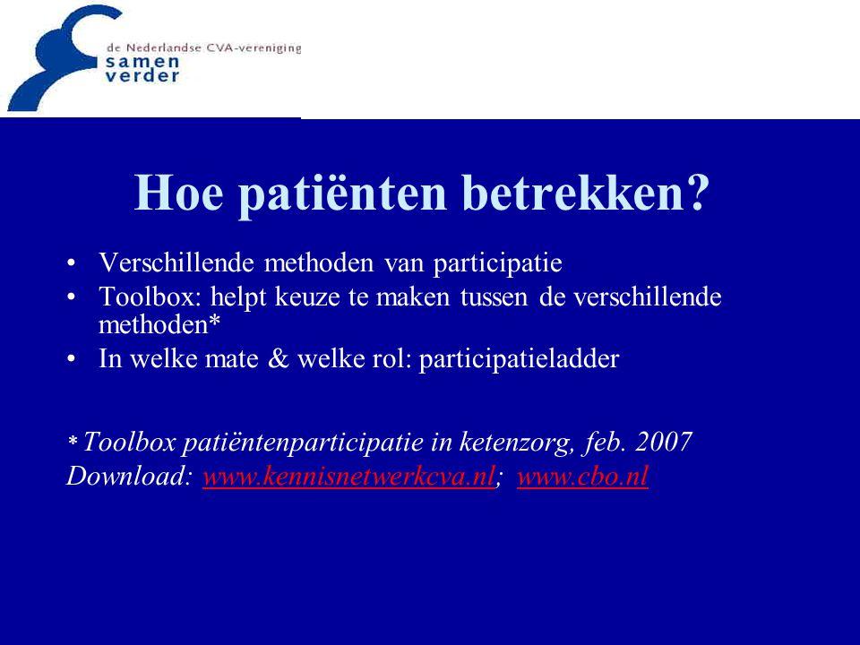 Hoe patiënten betrekken? Verschillende methoden van participatie Toolbox: helpt keuze te maken tussen de verschillende methoden* In welke mate & welke