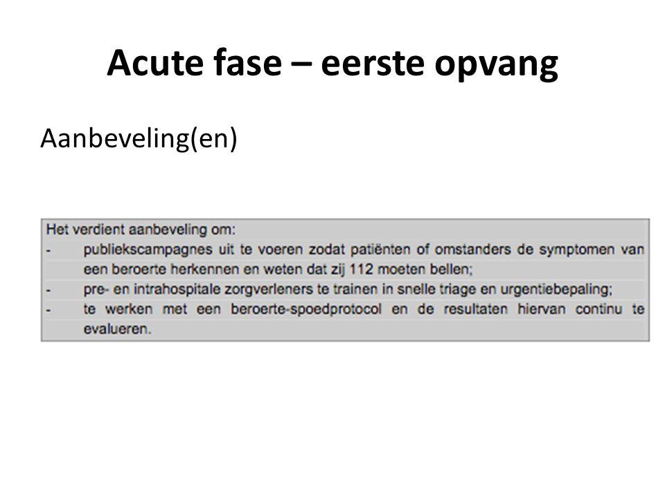 Acute fase – eerste opvang Aanbeveling(en)