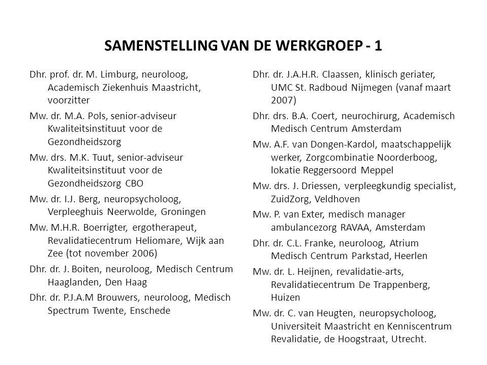 SAMENSTELLING VAN DE WERKGROEP - 1 Dhr.prof. dr. M.