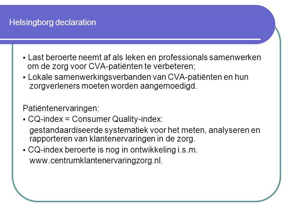 Helsingborg declaration  Last beroerte neemt af als leken en professionals samenwerken om de zorg voor CVA-patiënten te verbeteren;  Lokale samenwerkingsverbanden van CVA-patiënten en hun zorgverleners moeten worden aangemoedigd.
