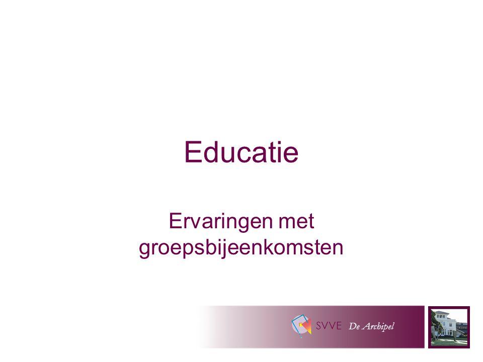 SVVE De Archipel Educatie Ervaringen met groepsbijeenkomsten