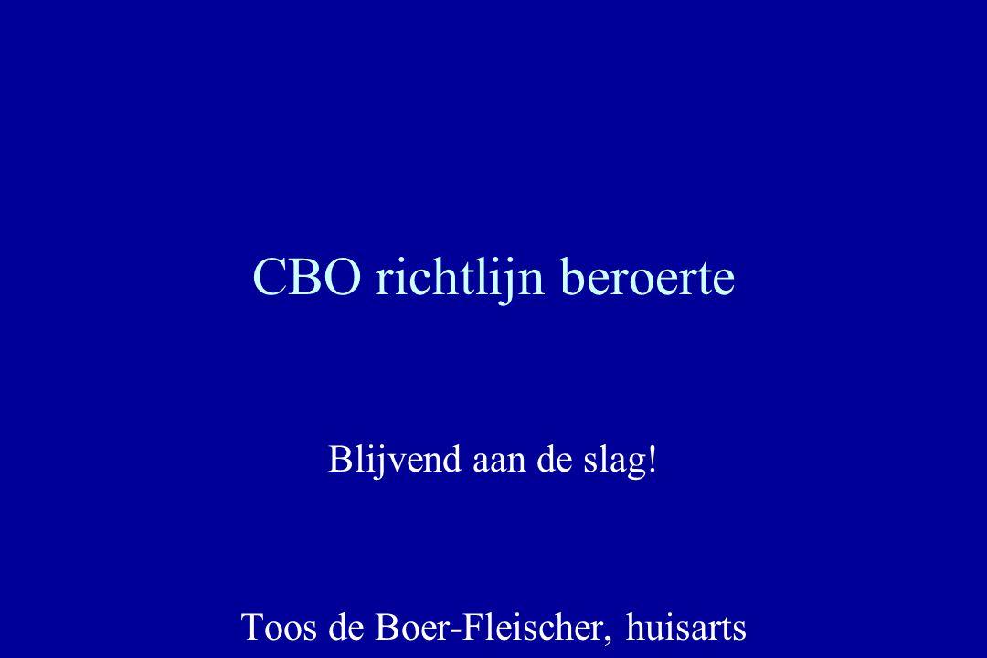 CBO richtlijn beroerte Blijvend aan de slag! Toos de Boer-Fleischer, huisarts