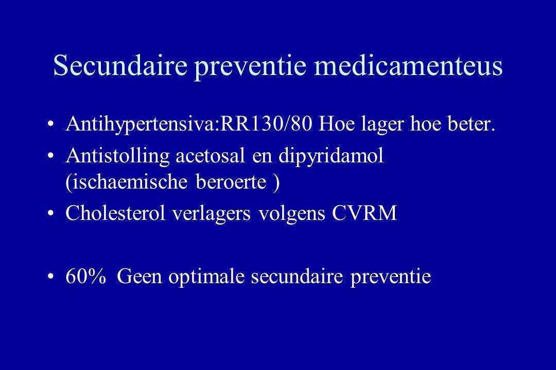 Secundaire preventie medicamenteus Antihypertensiva:RR130/80 Hoe lager hoe beter.