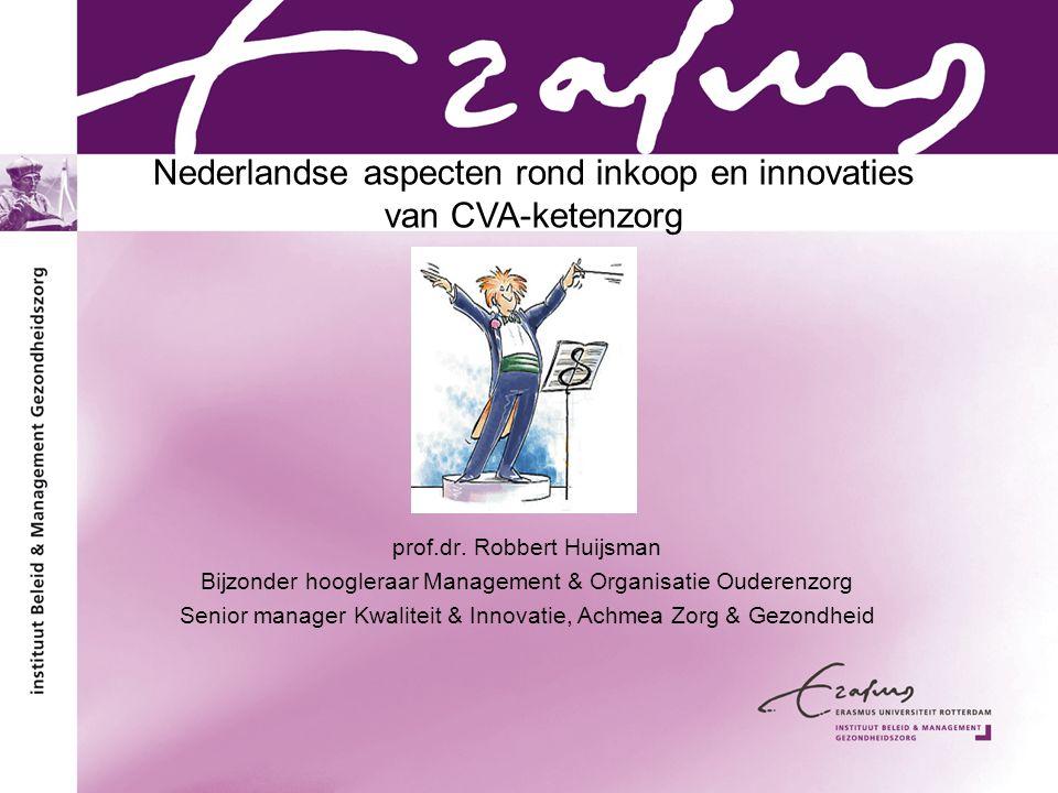 prof.dr. Robbert Huijsman Bijzonder hoogleraar Management & Organisatie Ouderenzorg Senior manager Kwaliteit & Innovatie, Achmea Zorg & Gezondheid Ned