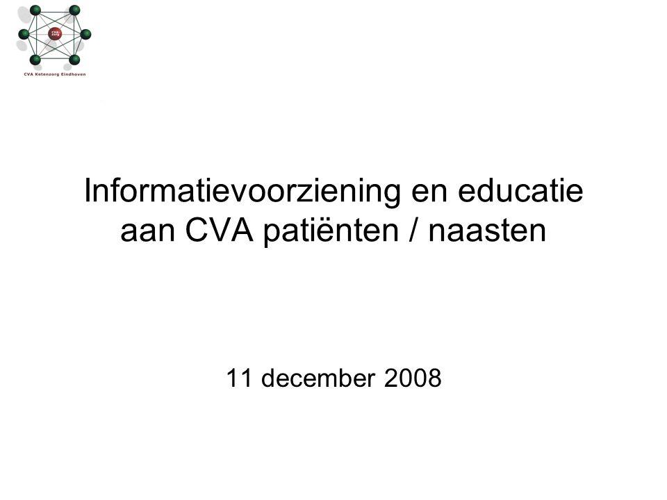 Informatievoorziening en educatie aan CVA patiënten / naasten 11 december 2008