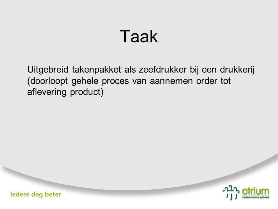 Taak Uitgebreid takenpakket als zeefdrukker bij een drukkerij (doorloopt gehele proces van aannemen order tot aflevering product)
